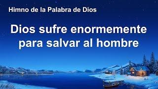 Canción cristiana | Dios sufre enormemente para salvar al hombre