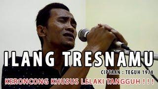 Ilang Tresnamu NEW Keroncong Melow
