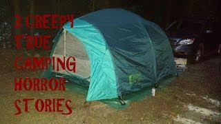 3. CREEPY TRUE Camping Horror Stories