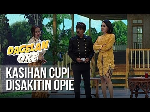 Dagelan OK - Kasihan Cupi Disakitin Opie [22 Maret 2019]