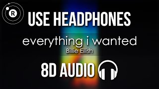 Billie Eilish - everything i wanted (8D AUDIO)