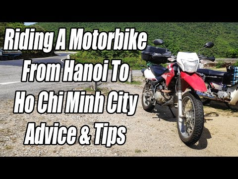 Riding Vietnam From Hanoi To Ho Chi Minh Advice (Route, Bike, FAQ)