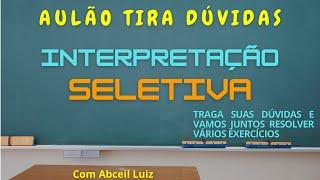 Aulão de Interpretação Seletiva - do teórico ao prático -  10/09/21