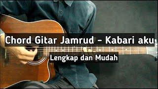 Tutorial Chord Gitar Jamrud - Kabari Aku (Acoustic Version) Lengkap dan Mudah