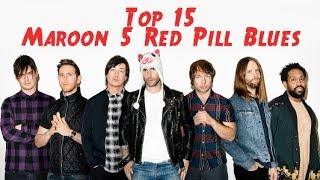 Top 15 - Red Pill Blues (Maroon 5)