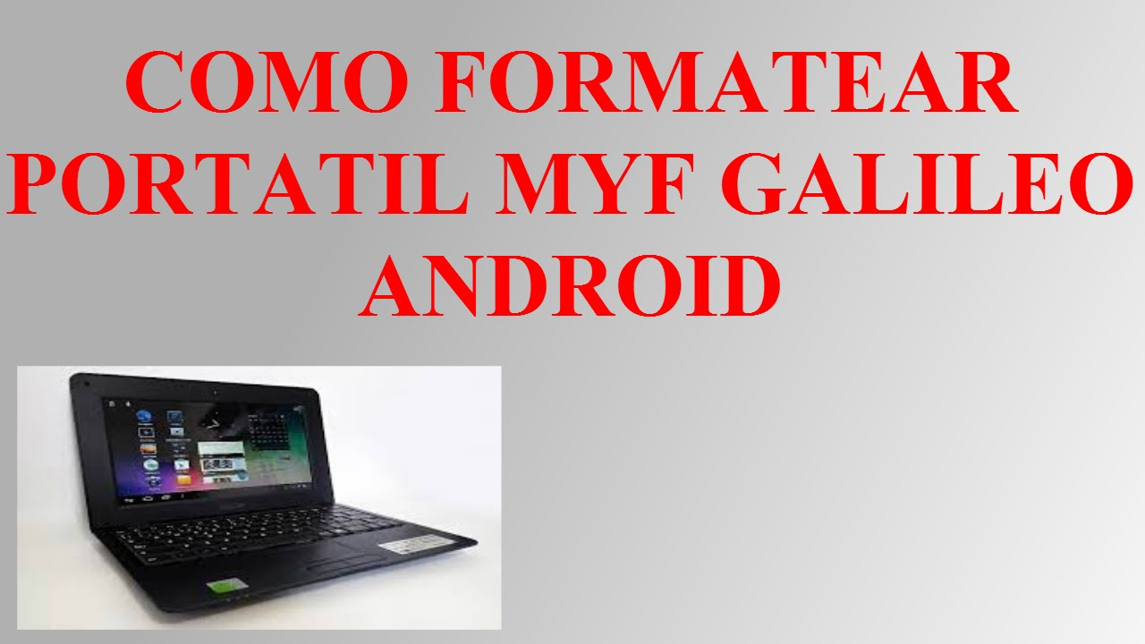 como formatear reinstalar portatil myf galileo android youtube. Black Bedroom Furniture Sets. Home Design Ideas