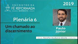Pr. Paulo Júnior | Plenária 6 - I Encontro da Fé Reformada Nordeste | 25/10/2019