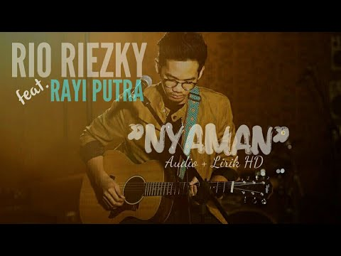 Rio Riezky ft. Rayi Putra - Nyaman | Lirik & Audio HD