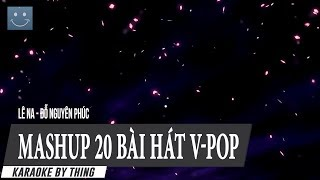 [Karaoke] Mashup 20 bài hát V-pop