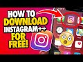 Instagram++ Download - How to Download Instagram++ for Free - Android & iOS