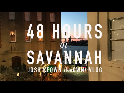 48 HOURS IN SAVANNAH + JOSH KEOWN /keOWN/ VLOG