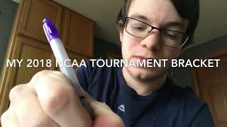Filling Out My 2018 NCAA Tourament Bracket (MARCH MADNESS IS HERE!!)