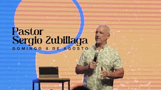 Domingo 8 de agosto, 2021 — Pastor Sergio Zubillaga