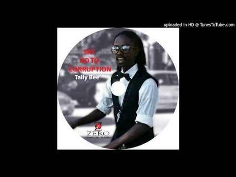 Say No To Corruption by Tally Bee- Zero Tolerance-wise- (Mount Zion Records)Tylerkim Riddim
