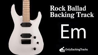 E Minor Rock Ballad Backing Track For Guitar (2018)