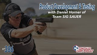 Ep386: Product Development & Testing with Daniel Horner of Team SIG SAUER