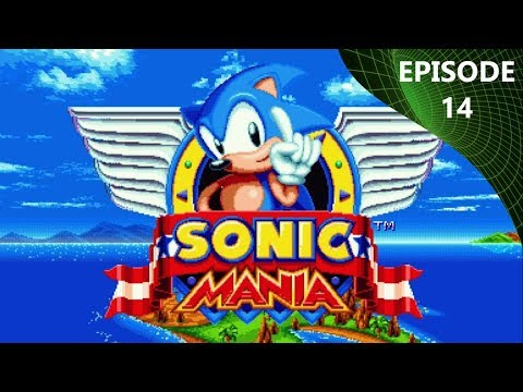 Yet My Feet Don't Touch The Ground - Sonic Mania - EP14