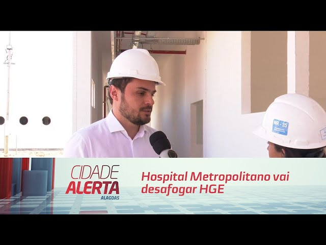 Hospital Metropolitano vai desafogar HGE e ampliar volume de cirurgias