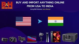 How to Buy Products From USA to India Online Using B&H (Complete Guide) Images