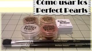 Cómo usar los Perfect Pearls | Tutorial parte 1 | Luisa PaperCrafts