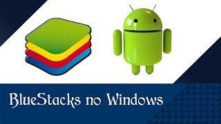 Tutorial : Como baixar, instalar, e utilizar o BlueStacks 2016 - atualizado : Windows 7, 8, 10