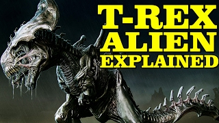 ALIEN: T-REX HYBRID EXPLAINED XENOMORPH DINOSAUR XENO TREX TYRANNOSAURUS REX