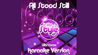 All Stood Still (In the Style of Ultravox) (Karaoke Version)
