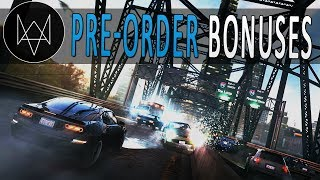 Watch Dogs - Pre Order Bonuses, Limited Edition, & More!
