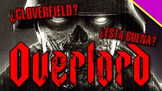 Overlord - ¿Es parte de Cloverfield?