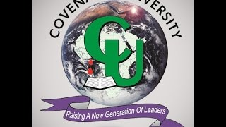 WELCOME TO COVENANT UNIVERSITY