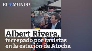 Taxista increpan a Albert Rivera en Atocha: