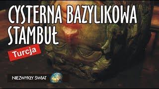 Niezwykly Swiat - Turcja - Stambuł - Cysterna Bazylikowa