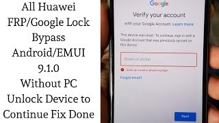 All Huawei FRP/Google Lock Bypass Android/EMUI 9.1.0 Without PC