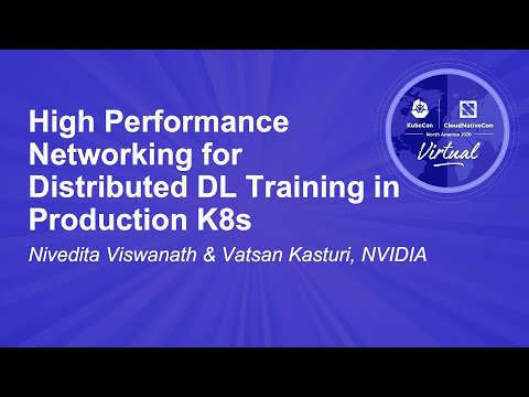 High Performance Networking for Distributed DL Training in Production K8s - Nivedita Viswanath