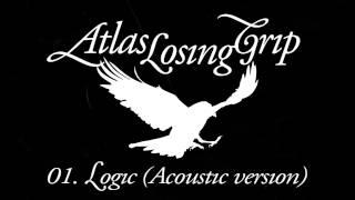 Atlas Losing Grip - Logic (Acoustic version)