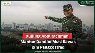 Dudung Abdurachman, Mantan Dandim Musi Rawas Kini Pangkostrad