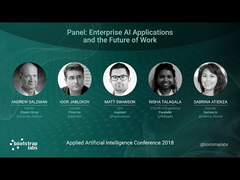 Applied AI Conference 2018 – Panel Discussion – Enterprise AI and the Future of Work