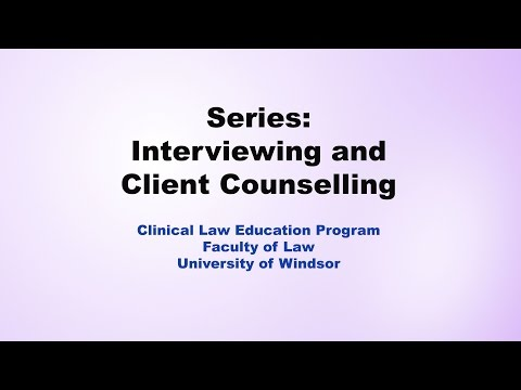 Part 4: Client Interviewing and Counselling - Identifying Options and Solutions