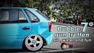 BGT-  Bubble gun treffen 7 ( 2k15 ) I  RF&films