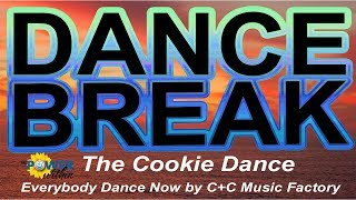 Dance Break #004 - The Cookie Dance with C+C Music Factory - Gonna Make You Sweat (Everybody Dance)