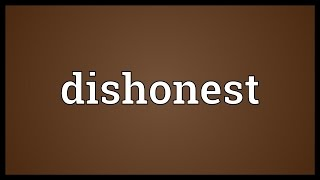 Dishonest Meaning