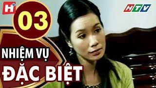 Nhiệm Vụ Đặc Biệt - Tập 3 | HTV Films Tình Cảm Việt Nam Hay Nhất 2019