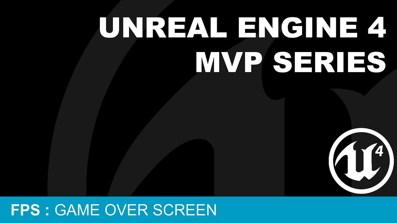 MVP FPS #10 - Game Over Screen ( UE4)