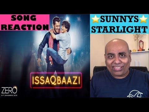 ISSAQBAAZI SONG REACTION | ZERO | SHAHRUKH KHAN | SALMAN KHAN | KATRINA KAIF | SUKHWINDER SINGH |