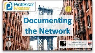 Documenting the Network - CompTIA Network+ N10-006 - 2.3
