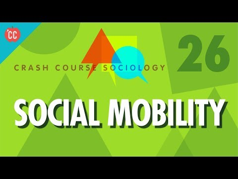Social Mobility: Crash Course Sociology #26