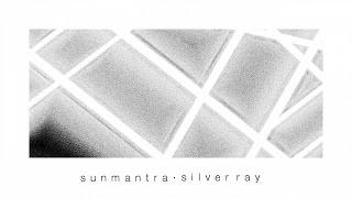 Sunmantra - Silver Ray