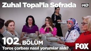 Toros çorbası nasıl yorumlar aldı? Zuhal Topal'la Sofrada 102. Bölüm