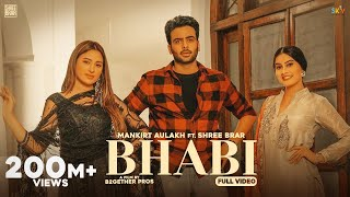 Bhabi (Official Video) Mankirt Aulakh Ft Mahira Sharma | Shree Brar | Avvy Sra | Latest Punjabi Song