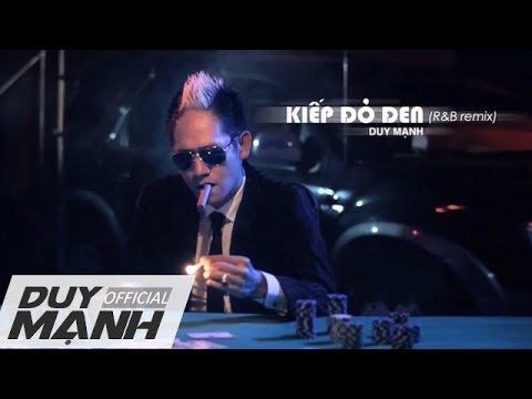 Kiếp Đỏ Đen [R&B Remix] - Duy Mạnh - YouTube